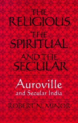 the-religious-spiritual-and-the-secular-auroville-and-secular-india