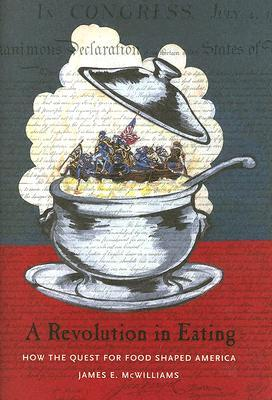 A Revolution in Eating: How the Quest for Food Shaped America