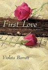 First Love: Just Once in a Lifetime: A Memoir