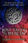 The Lost Tales of Mercia (Lost Tales of Mercia #1-10)