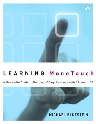 Download EPUB Free Learning Monotouch: A Hands-On Guide to Building IOS Applications with C# and .Net