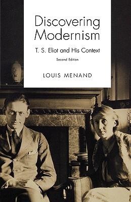 Descargar Discovering modernism: t.s. eliot and his context epub gratis online Louis Menand