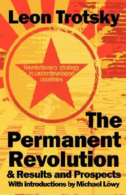 The Permanent Revolution & Results and Prospects by Leon Trotsky