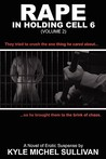 Rape in Holding Cell 6 - Part 2