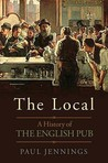 The Local: A History Of The English Pub