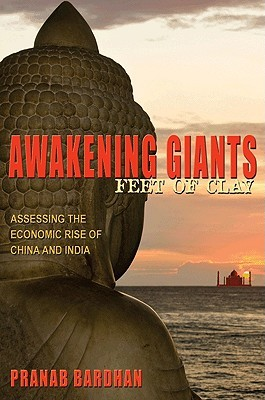 Awakening Giants, Feet of Clay: Assessing the Economic Rise of China and India