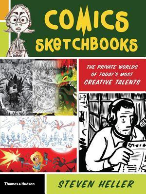 Comics Sketchbooks: The Private Worlds of Today's Most Creative Talents