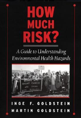 How Much Risk?: A Guide to Understanding Environmental Health Hazards