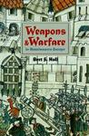 Weapons and Warfare in Renaissance Europe: Gunpowder, Technology, and Tactics