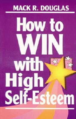 How to Win with High Self-Esteem