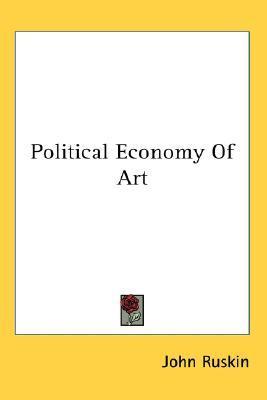 Political Economy of Art by John Ruskin