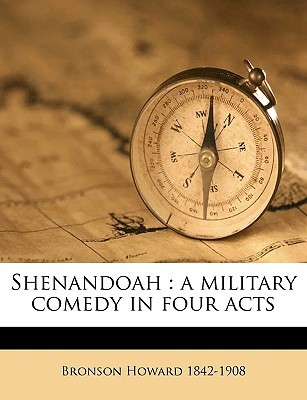 Shenandoah: A Military Comedy in Four Acts