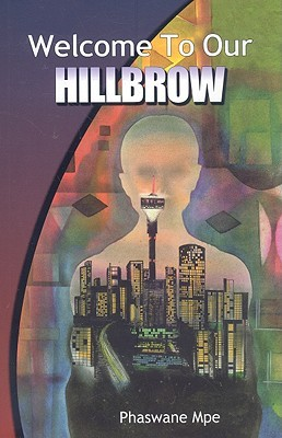 The issue of xenophobia in welcome to our hillbrow a novel by phaswane mpe