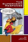 The Superhero Response by Jeffery Moulton