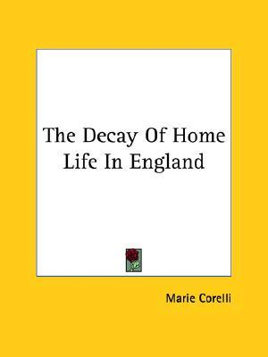 The Decay Of Home Life In England