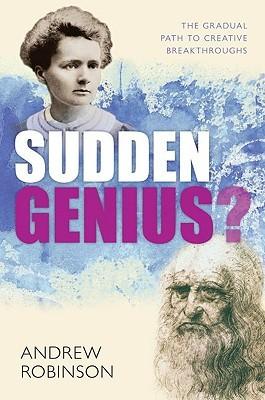 Sudden Genius? by Andrew Robinson