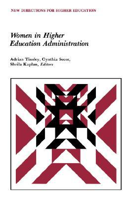 Women in Higher Education Administration: New Directions for Higher Education, Number 45