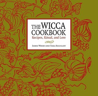 the-wicca-cookbook-recipes-ritual-and-lore
