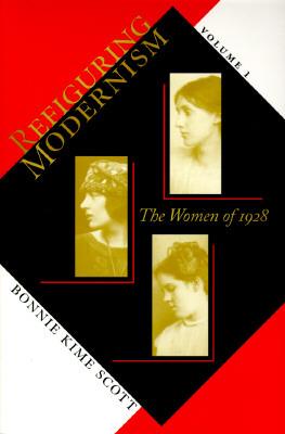 Refiguring Modernism, Volume 1: Women of 1928