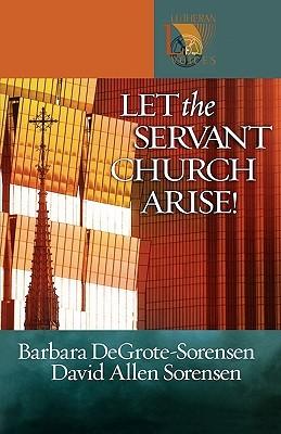 Let The Servant Church Arise!