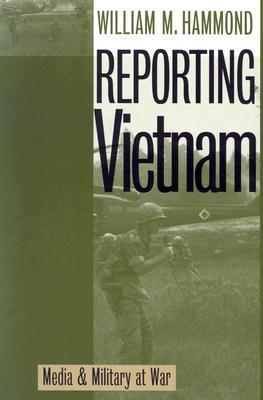 Reporting Vietnam: Media and Military at War