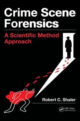 crime-scene-forensics-a-scientific-method-approach