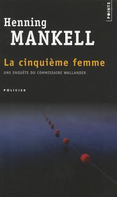 La cinquième Femme by Henning Mankell