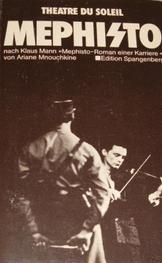"""Mephisto. Geschrieben für das Théâtre du Soleil nach Klaus Mann: """"Mephisto, Roman einer Karriere"""""""