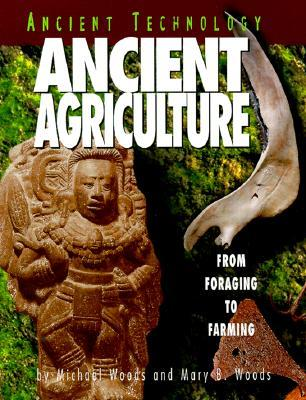 Ancient agriculture from foraging to farming by michael woods 1986384 fandeluxe