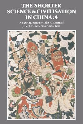 The Shorter Science and Civilisation in China, Volume 4