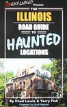 The Illinois Road Guide to Haunted Locations