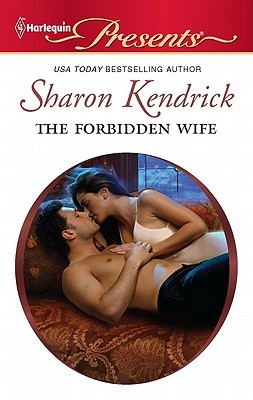 The Forbidden Wife by Sharon Kendrick