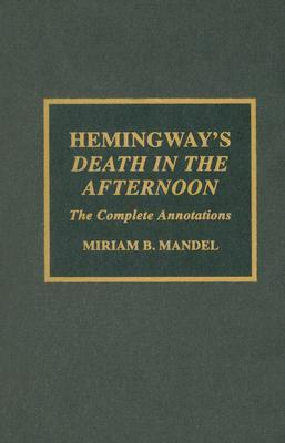 Hemingway's Death in the Afternoon: The Complete Annotations