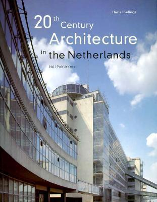 Twentieth Century Architecture in the Netherlands