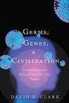 Germs, Genes, & Civilization by David P. Clark