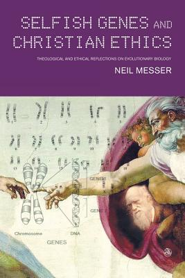 Selfish Genes and Christian Ethics: Theological and Ethical Reflections of Evolutionary Biology