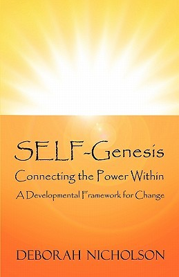 Self-Genesis: Connecting the Power Within: A Developmental Framework for Change