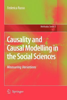 Causality and Causal Modelling in the Social Sciences: Measuring Variations
