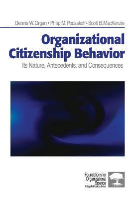 Organizational Citizenship Behavior: Its Nature, Antecedents, and Consequences