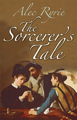 The Sorcerer's Tale: Faith and Fraud in Tudor England