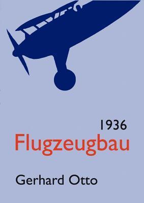 Flugzeugbau 1936 by Gerhard Otto