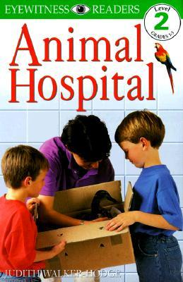 Animal Hospital (DK Readers: Level 2: Beginning to Read Alone)