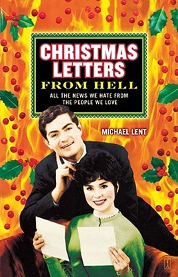 Christmas Letters from Hell by Michael Lent