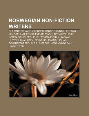 Norwegian Non-Fiction Writers: Ola Raknes, Varg Vikernes, Hanne Nabintu Herland, Jan Egeland, Erik Gjems-Onstad
