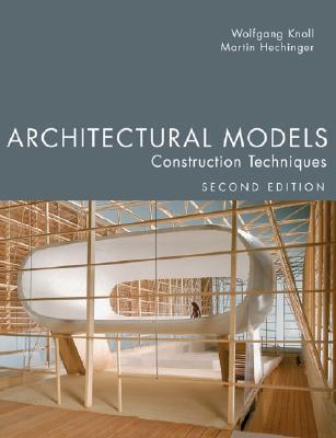 architectural models second edition construction techniques by