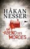 Am Abend des Mordes by Håkan Nesser