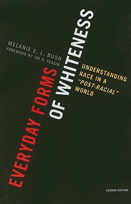 Everyday Forms of Whiteness by Melanie E.L. Bush