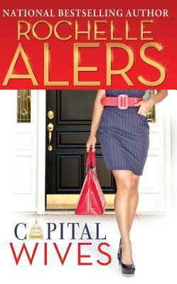 Capital Wives by Rochelle Alers