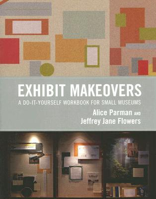 Exhibit Makeovers by Alice Parman