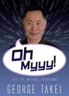 Oh Myyy! by George Takei